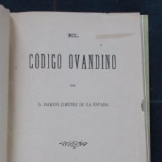 Libros antiguos: EL CODIGO OVANDINO. MARCOS JIMENEZ DE LA ESPADA. Lote 104945859