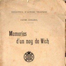 Libros antiguos: JAUME COLLELL : MEMÒRIES D'UN NOY DE VICH (GAZETA MONTANYESA, 1908). Lote 105010835