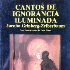 Libros antiguos: CANTOS DE IGNORANCIA ILUMINADA. JACOBO GRINBERG. . Lote 105109695