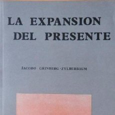 Libros antiguos: LA EXPANSION DEL PRENSENTE. JACOBO GRINBERG. PARAPSICOLOGIA. NEUROBIOLOGIA. Lote 105110243