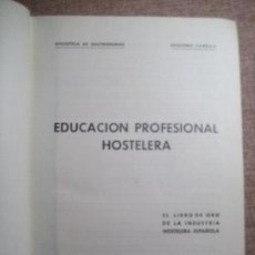 Libros antiguos: EDUCACIÓN PROFESIONAL HOSTELERA / SARRAU, JOSÉ. 3ª ED. MADRID . 1968. Lote 105129207