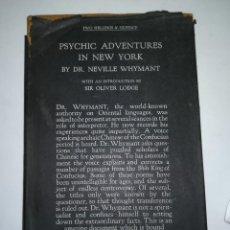Libros antiguos: PSYCHIC ADVENTURES IN NEW YORK, BY DR NEVILLE WHYMANT, 1931, AVENTURAS PSIQUICAS EN NUEVA YORK. Lote 105175635