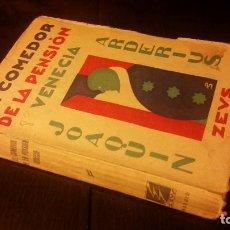 Libros antiguos: 1930 - JOAQUÍN ARDERIUS - EL COMEDOR DE LA PENSIÓN VENECIA - PRIMERA EDICIÓN. Lote 105196223