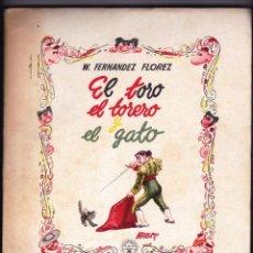 Libros antiguos: EL TORO, EL TORERO Y EL GATO. W. FERNÁNDEZ FLORES M. AGUILAR. MADRID. Lote 105222495