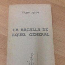 Libros antiguos: LIBRO , LA BATALLA DE AQUEL GENERAL . EDICIONES G.P.. Lote 105265707
