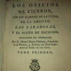Libros antiguos: LOS OFICIOS DE CICERON 1777. LOS DOS TOMOS EN 1. Lote 98660171