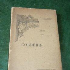 Libros antiguos: CORDERIE. CORDAGES EN CHANVRE ET EN FILS METALLIQUES, DE M. ALHEILIG (1893). Lote 105345283