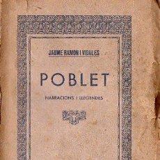 Libros antiguos: JAUME RAMON I VIDALES : POBLET - NARRACIONS I LLEGENDES (VENDRELL, 1931). Lote 105353599