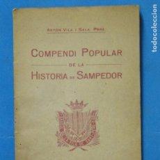 Libros antiguos: COMPENDI POPULAR DE LA HISTÒRIA DE SAMPEDOR.-- ANTÓN I SALA, PBRE.. Lote 105372831