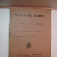Libros antiguos: LUIS MORENO Y GIL DE BORJA: PANTEONES DE REYES E INFANTES EN EL REAL MONASTERIO DEL ESCORIAL (1909). Lote 105389143
