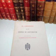 Libri antichi: EL CANCIONERO DEL POETA GEORGE DE MONTEMAYOR - MADRID - 1932 - INTONSO - BIBLIÓFILOS ESPAÑOLES . Lote 105423751