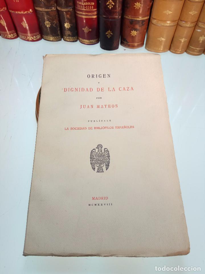 ORIGEN Y DIGNIDAD DE LA CAZA - JUAN MATEOS - MADRID - 1927 - INTONSO - SOC. BIBLIÓFILOS ESPAÑOLES (Libros Antiguos, Raros y Curiosos - Ciencias, Manuales y Oficios - Otros)