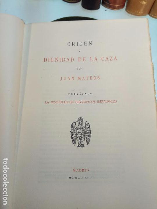 Libros antiguos: ORIGEN Y DIGNIDAD DE LA CAZA - JUAN MATEOS - MADRID - 1927 - INTONSO - SOC. BIBLIÓFILOS ESPAÑOLES - Foto 2 - 105428355