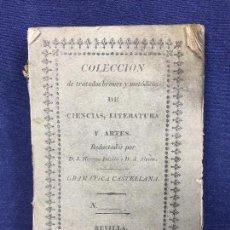 Libros antiguos: COLECCION TRATADOS BREVES METODICOS CIENCIAS LITERATURA ARTES GRAMATICA CASTELLANA SEVILLA 1829. Lote 105430747