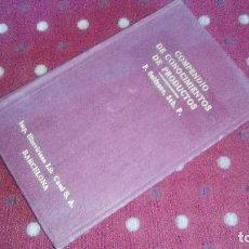 Libros antiguos: LIBRO. 1924. COMPENDIO DE CONOCIMIENTOS DE PRODUCTOS, P. PANTALEÓN GALDEANO.. Lote 105446051