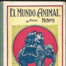 Libros antiguos: S.H. HAMER. EL MUNDO ANIMAL PARA NIÑOS. RAMON SOPENA EDITOR. BIBLIOTECA PARA NIÑOS. Lote 105459963