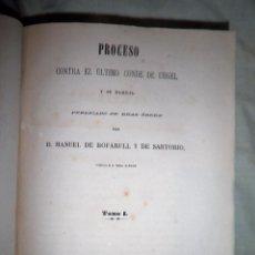 Libros antiguos: PROCESO CONTRA EL ULTIMO CONDE DE URGEL - AÑO 1868 - D.M. DE BOFARULL.. Lote 105493747