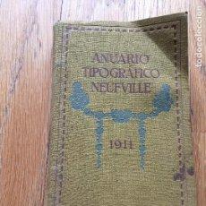 Libros antiguos: ANUARIO TIPOGRAFICO NEUFVILLE 1911, PUBLICIDAD, . Lote 105589639