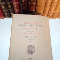 Libros antiguos: PROVISIONES - CEDULAS INSTRUCCIONES PARA EL GOBIERNO DE - COL. INCUNABLES AMERICANOS - VOLUMEN III-. Lote 105606427