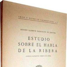 Libros antiguos: LLORENTE MALDONADO : ESTUDIO SOBRE EL HABLA DE LA RIBERA. (SALAMANCA. RIBERA DEL DUERO) . Lote 105606507