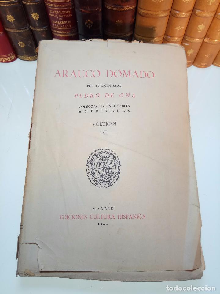 ARAUCO DOMADO POR EL LICENCIADO PEDRO DE OÑA - COL. INCUNABLES AMERICANOS - VOLUMEN XI - 1944 - (Libros Antiguos, Raros y Curiosos - Historia - Otros)