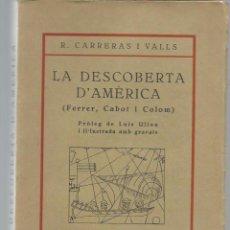 Libros antiguos: R. CARRERAS I VALLS: LA DESCOBERTA D'AMÈRICA (FERRER, CABOT I COLOM). REUS, C. 1930. Lote 105613563