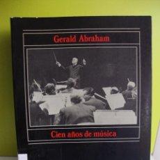 Libri antichi: CIEN AÑOS DE MUSICA -- GERALD ABRAHAM. Lote 105662423