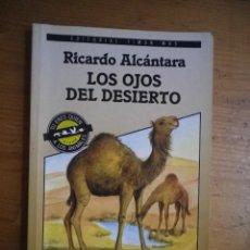 Libros antiguos: LOS OJOS DEL DESIERTO RICARDO ALCANTARA EDITORIAL TIMUN MAS . Lote 105715019