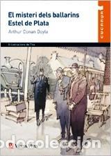 EL MISTERI DELS BALLARINS / ESTEL DE PLATA - ARTHUR CONAN DOYLE (Libros Antiguos, Raros y Curiosos - Literatura Infantil y Juvenil - Otros)
