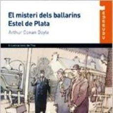Libros antiguos: EL MISTERI DELS BALLARINS / ESTEL DE PLATA - ARTHUR CONAN DOYLE. Lote 105757083