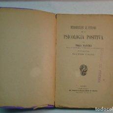 Libros antiguos: TOMÁS MAESTRE:INTRODUCCIÓN AL ESTUDIO DE LA PSICOLOGÍA POSITIVA (PRÓLOGO DE CAJAL) (1905). Lote 105773891