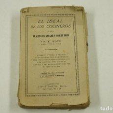 Libros antiguos: EL IDEAL DE LOS COCINEROS O SEA EL ARTE DE GUISAR Y COMER BIEN, T. WAPS, BARCELONA. 12X18CM. Lote 105802819