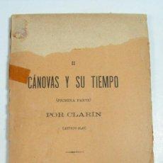 Libros antiguos: LEOPOLDO ALAS CLARIN. FOLLETOS LITERARIOS. LIBRERÍA FERNANDO FE. II CANOVAS Y SU TIEMPO. 1887.. Lote 105812819