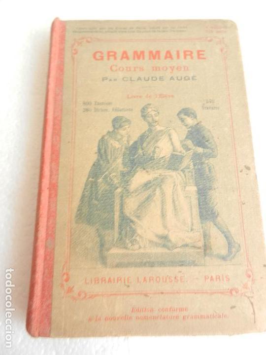 GRAMMAIRE COURS MOYEN PAR CLAUDE AUGE LIBRAIRIE LAROUSSE PARIS. (Libros Antiguos, Raros y Curiosos - Otros Idiomas)