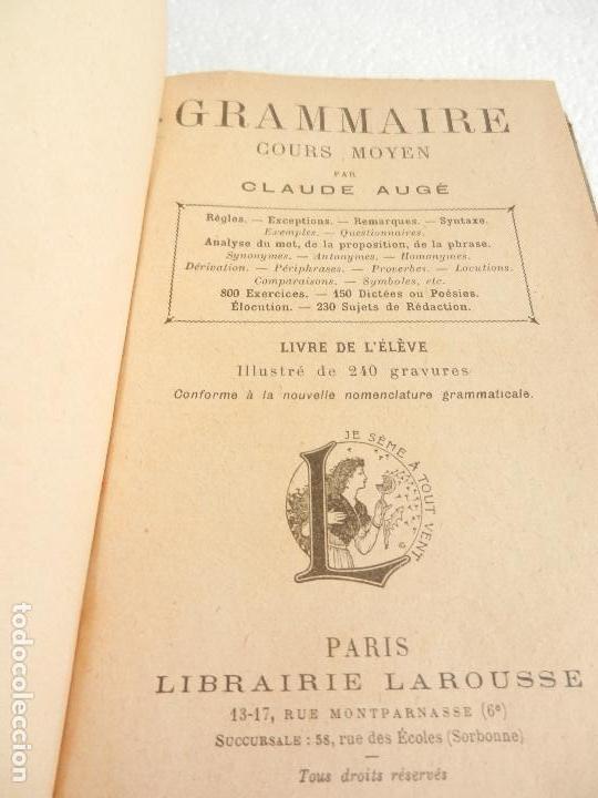 Libros antiguos: GRAMMAIRE COURS MOYEN PAR CLAUDE AUGE LIBRAIRIE LAROUSSE PARIS. - Foto 2 - 134860353