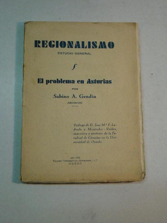 SABINO A. GENDÍN: REGIONALISMO. EL PROBLEMA EN ASTURIAS (1932) (Libros Antiguos, Raros y Curiosos - Pensamiento - Otros)