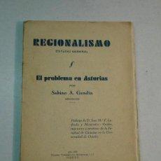 Libros antiguos: SABINO A. GENDÍN: REGIONALISMO. EL PROBLEMA EN ASTURIAS (1932). Lote 105863279