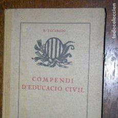 Libros antiguos: (F.1) COMPENDI D´EDUCACIÓ CIVIL POR R. RUCABADO ANY 1920. Lote 105897859