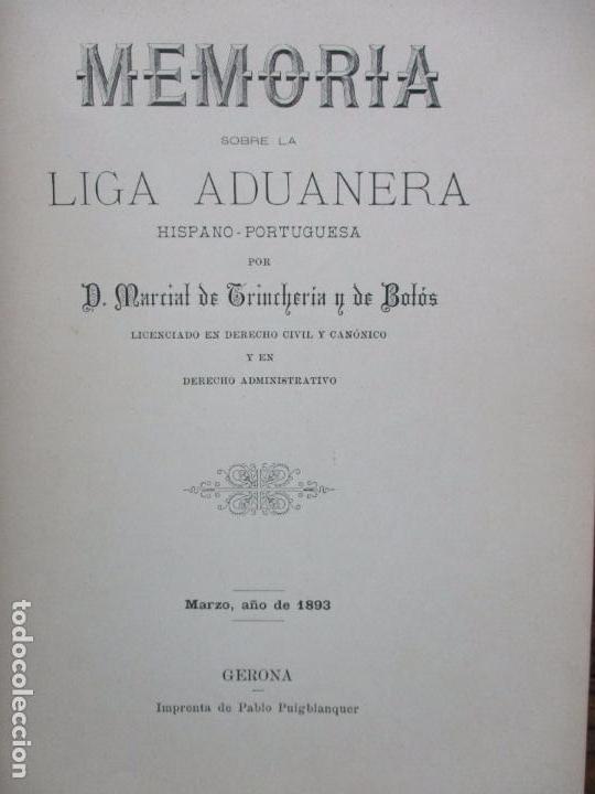 Libros antiguos: MEMORIA SOBRE LA LIGA ADUANERA HISPANO-PORTUGUESA. MARCIAL DE TRINCHERÍA Y DE BOLOS. 1893. - Foto 2 - 105906055