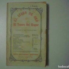 Libros antiguos: LIBRERIA GHOTICA. EL LIBRO DE ORO O EL TESORO DEL HOGAR. 1910. RECETAS DE COCINA Y MEDICINA.. Lote 105931423