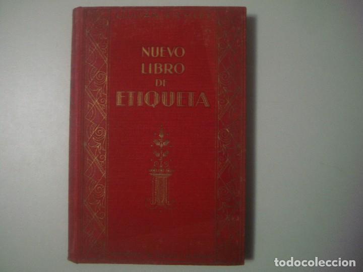 LIBRERIA GHOTICA. LILLIAN EICHLER. NUEVO LIBRO DE ETIQUETA. 1932. FOLIO. MUY ILUSTRADO. (Libros Antiguos, Raros y Curiosos - Cocina y Gastronomía)