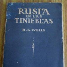 Libros antiguos: RUSIA EN LAS TINIEBLAS - POR H. G. WELLS - EDIT. CALPE 1920 . Lote 105941635