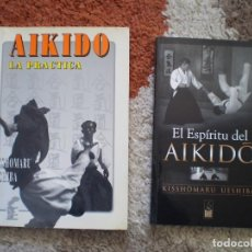 Libros antiguos: 2 LIBROS AIKIDO. LA PRACTICA Y EL ESPIRITU. MUY DOCUMENTADOS Y MULTITUD DE FOTOS.OCASION. VER FOTOS.. Lote 105961595