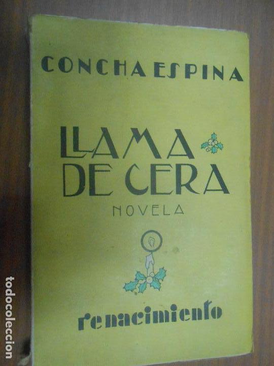 CONCHA ESPINA LLAMA DE CERA RENACIMIENTO MADRID (Libros Antiguos, Raros y Curiosos - Literatura - Otros)