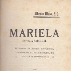 Libros antiguos: ALBERTO RISCO. MARIELA. NOVELA ORIGINAL. ACCIÓN SOCIAL DE LAS DAMAS MADRILEÑAS. MADRID, 1923.. Lote 106021231