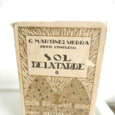 Libros antiguos: SOL DE LA TARDE C. MARTINEZ SIERRA OBRAS COMPLETAS EDITORIAL SATURNINO CALLEJA MADRID 1921.. Lote 106021731