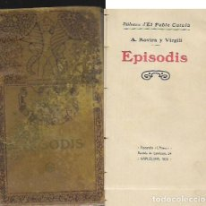 Libros antiguos: EPISODIS - ROVIRA I VIRGILI ( ANY 1909). Lote 106030751