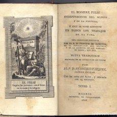 Libros antiguos: ALMEIDA, TEODORO DE. EL HOMBRE FELIZ, INDEPENDIENTE DEL MUNDO Y DE LA FORTUNA, Ó ARTE DE... 1806.. Lote 106051367