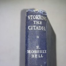 Libros antiguos: STORMING THE CITADEL, E. MOBERLY BELL. Lote 106106627