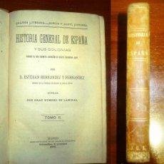 Libros antiguos: HERNÁNDEZ Y FERNÁNDEZ, ESTEBAN. HISTORIA GENERAL DE ESPAÑA Y SUS COLONIAS DESDE LA MAS REMOTA ANTIGÜ. Lote 106188099